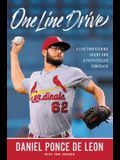 One Line Drive: A Life-Threatening Injury and a Faith-Fueled Comeback