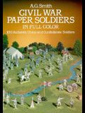 Civil War Paper Soldiers in Full Color: 100 Authentic Union and Confederate Soldiers