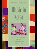 Music in Korea: Experiencing Music, Expressing Culture [With CD (Audio)]