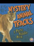 Mystery Animal Tracks: A Photo Riddle Book