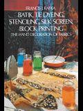 Batik, Tie Dyeing, Stenciling, Silk Screen, Block Printing