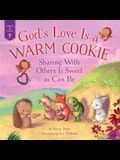 God's Love Is a Warm Cookie: Sharing with Others Is Sweet as Can Be