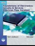 Foundations of Electronics: Circuits & Devices, Electron Flow Version [With CD-ROM]