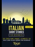Italian Short Stories for Beginners: 20 Exciting Short Stories to Easily Learn Italian & Improve Your Vocabulary