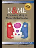 U&me: Communicating in Moments that Matter