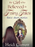 The Girl who Believed in Fairy Tales: Once Upon a Time Today