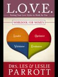 L.O.V.E. Workbook for Women: Putting Your Love Styles to Work for You