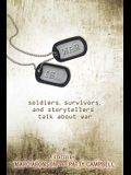 War Is...: Soldiers, Survivors, and Storytellers Talk about War