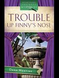 Trouble Up Finny's Nose: A Finny's Nose Mystery