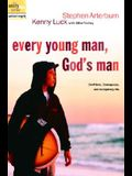 Every Young Man, God's Man: Confident, Courageous, and Completely His