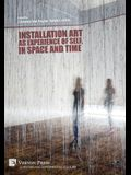 Installation art as experience of self, in space and time