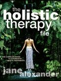 The Holistic Therapy File: The Complete Guide to Alternative Health Treatments