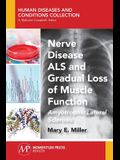 Nerve Disease ALS and Gradual Loss of Muscle Function: Amyotrophic Lateral Sclerosis