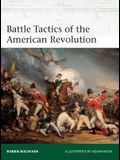 Battle Tactics of the American Revolution