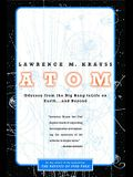 Atom: A Single Oxygen Atom's Odyssey from the Big Bang to Life on Earth... and Beyond