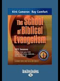 The School of Biblical Evangelism: 101 Lessons How to Share Your Faith Simply, Effectively, Biblically ... the Way Jesus Did (Large Print 16pt)