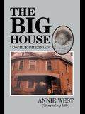 The Big House: On Tick Bite Rd