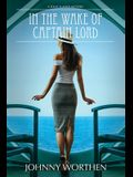 In the Wake of Captain Lord: A Tony Flaner Mystery