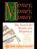 Money, Money, Money: The Search of Wealth and the Pursuit of Happiness