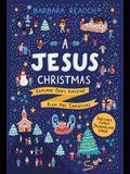 A Jesus Christmas: Explore God's Amazing Plan for Christmas