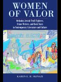 Women of Valor: Orthodox Jewish Troll Fighters, Crime Writers, and Rock Stars in Contemporary Literature and Culture