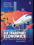 Introduction to Air Transport Economics: From Theory to Applications. Bijan Vasigh, Ken Fleming and Thomas Tacker