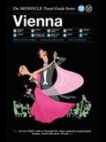 The Monocle Travel Guide to Vienna: The Monocle Travel Guide Series