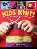 Kids Knit!: Simple Steps to Nifty Projects