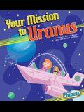 Your Mission to Uranus