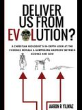 Deliver Us From Evolution?: A Christian Biologist's In-Depth Look at the Evidence Reveals a Surprising Harmony Between Science and God