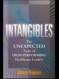 Intangibles: The Unexpected Traits of High-Performing Healthcare Leaders