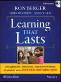 Learning That Lasts: Challenging, Engaging, and Empowering Students with Deeper Instruction [With DVD]