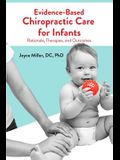 Evidence-Based Chiropractic Care for Infants: Rationale, Therapies, and Outcomes