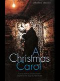 A Christmas Carol: In Many Scenes and Several Songs