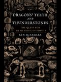 Dragons' Teeth and Thunderstones: The Quest for the Meaning of Fossils