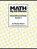 Math by All Means: Multiplication, Grade 3