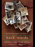 Back Words: My Lifelong Struggle with Dyslexia