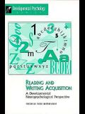 Reading & Writing Acquisition: A Developmental Neuro Psychological Perspective