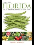 Guide to Florida Fruit & Vegetable Gardening