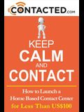Keep Calm and Contact: How to Launch a Home Based Contact Center