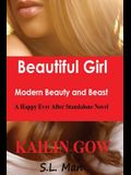 Beautiful Girl: Modern Beauty and Beast: A Happy Ever After Standalone Novel