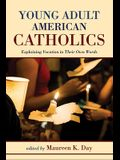Young Adult American Catholics: Explaining Vocation in Their Own Words
