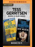 Tess Gerritsen Rizzoli & Isles Series: Books 10-11: Last to Die & Die Again