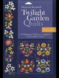 Twilight Garden Quilts: 2 Wallhangings, 22 Flowers to Applique - Tips for Silk & Cotton