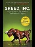 Greed, Inc.: Why Corporations Rule the World and How We Let It Happen