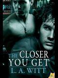 Closer You Get