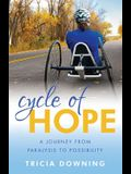 Cycle of Hope: A Journey from Paralysis to Possiblity