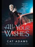 All Your Wishes: A Blood Singer Novel