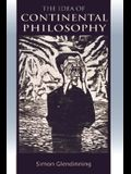 The Idea of Continental Philosophy: A Philosophical Chronicle
