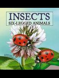 Insects: Six-Legged Animals (Amazing Science: Animal Classification)